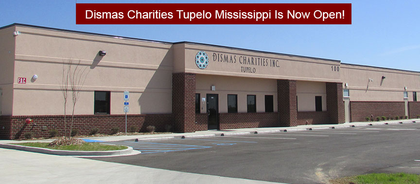 Dismas Charities Tupelo Miss. Is Now Open!
