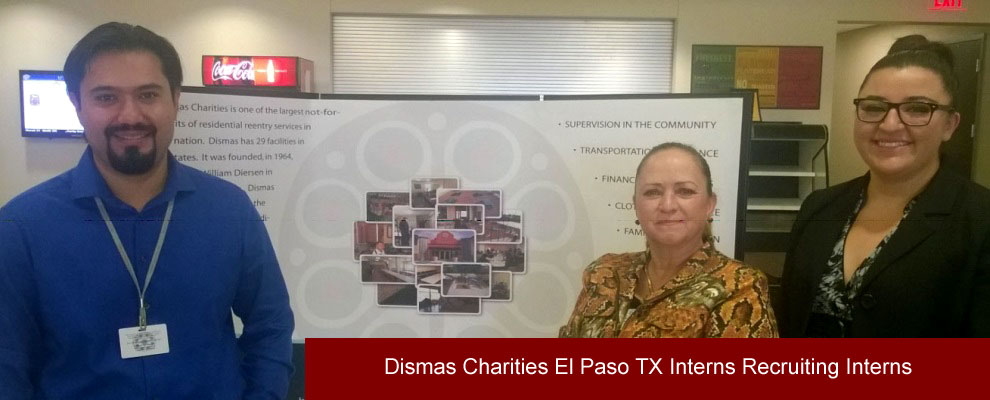 Dismas Charities El Paso TX Interns Recruiting Interns